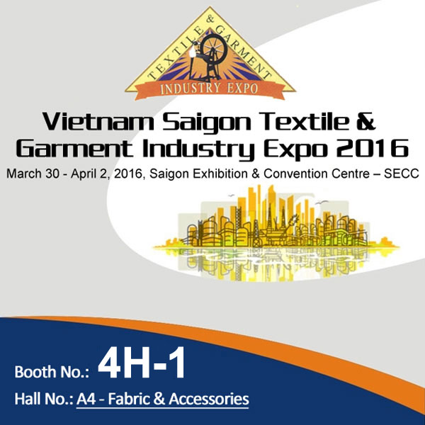 30, March - 2, April 2016 Vietnam Saigon Textile & Garment Industry Expo at HCM City, Vietnam
